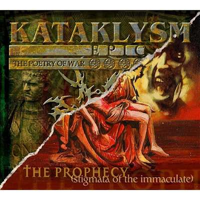 KATAKLYSM The Prophecy [Stigmata of The Immaculate] / Epic [The Poetry of War]