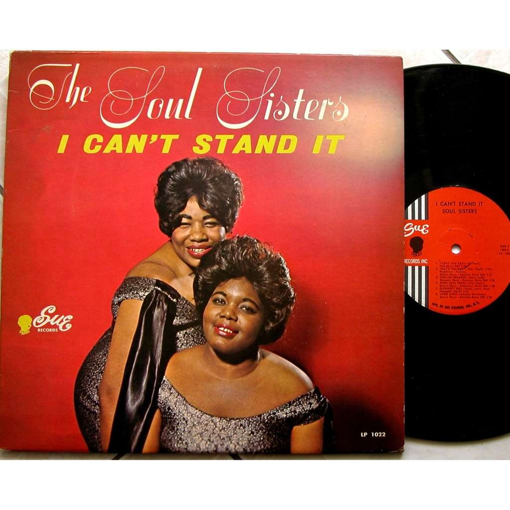 the soul sister's i can't stand it