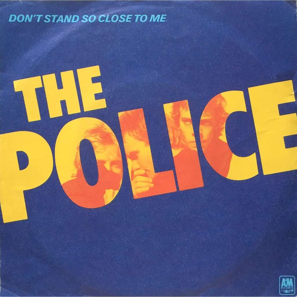 THE POLICE - DON'T STAND SO CLOSE TO ME (GER. PRESSING 2 TRK VINYL 7 SINGLE)