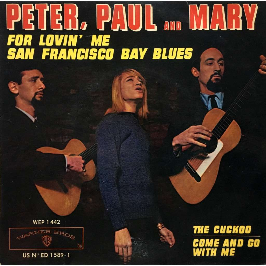 PETER, PAUL AND MARY - SAN FRANCISCO BAY BLUES (FR. PRESSING 4 TRK VINYL 7 E.P.)