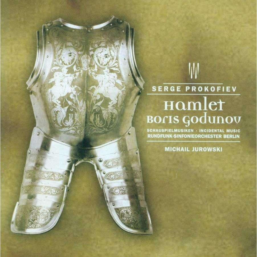 Prokofiev, Sergei Hamlet; Boris Godunov / Berlin Radio Symphony Orchestra, Michail Jurowski