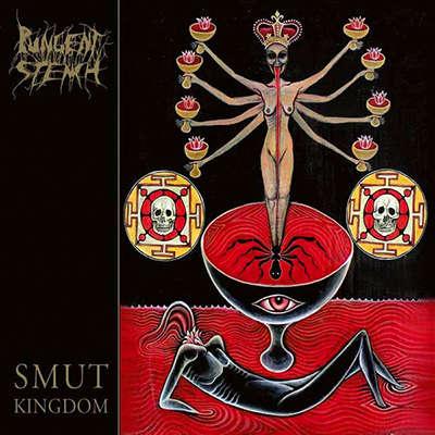 PUNGENT STENCH Smut Kingdom
