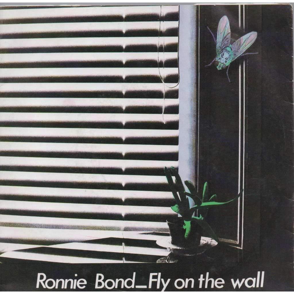 RONNIE BOND FLY ON THE WALL / YOU CAN' EXPECT MIRACLES TO HAPPEN OVERNIGHT