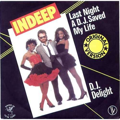 INDEEP LAST NIGHT A D.J. SAVED MY LIFE / D.J.DELIGHT