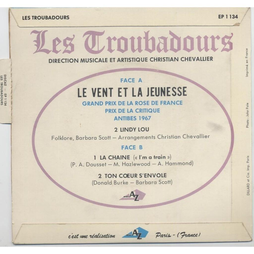 TROUBADOURS Le Vent Et La Jeunesse / Lindy Lou /La Chaine (I'm A Train) / Ton Coeur S'envole