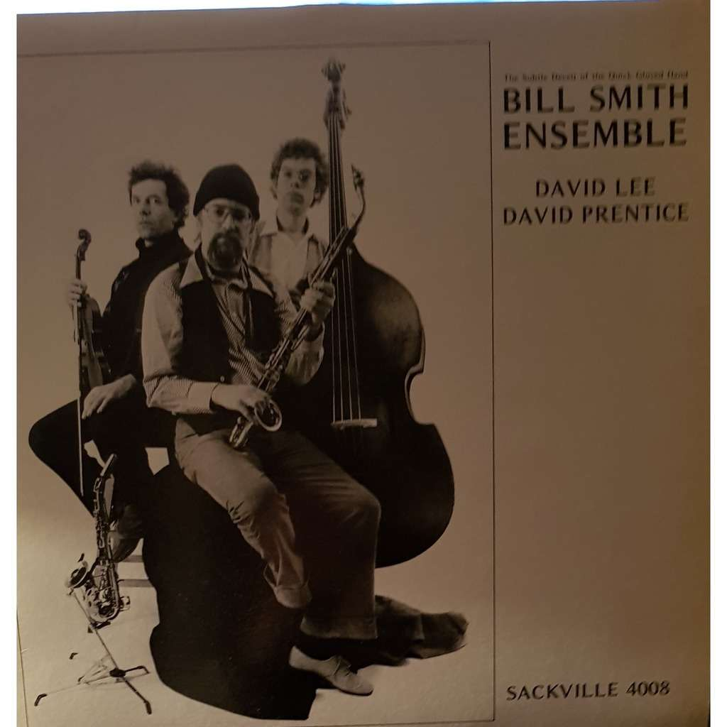 The Bill Smith Ensemble Tte Subtle Deceit of Quick Gloved Hand
