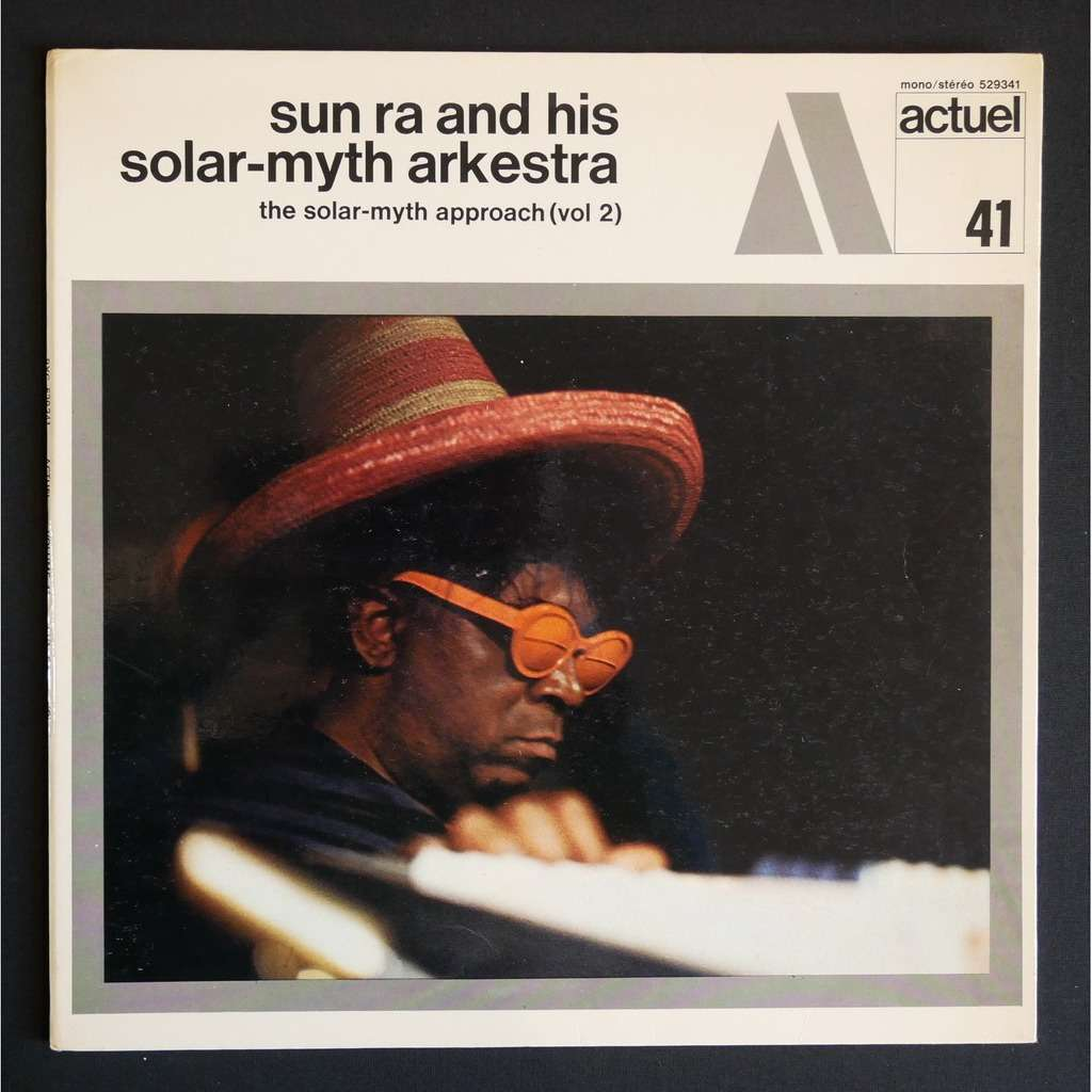 Sun Ra And His Solar-myth Arkestra The Solar-myth Approach, Vol. 2