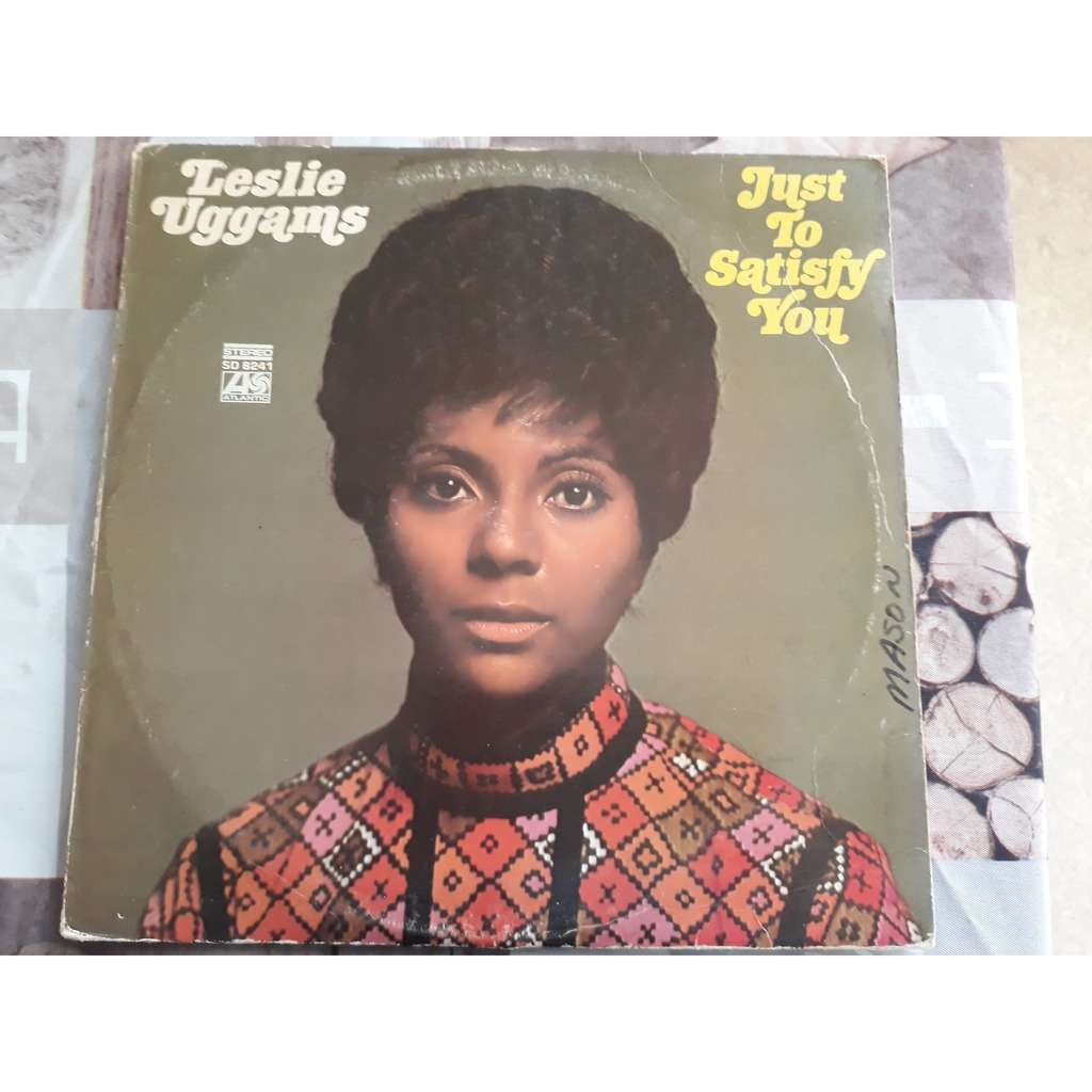 LESLIE UGGAMS just to satisfy you