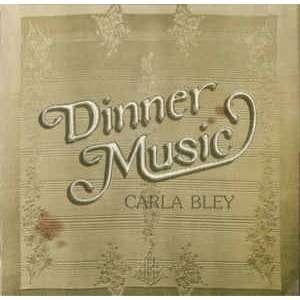 Carla Bley Dinner Music