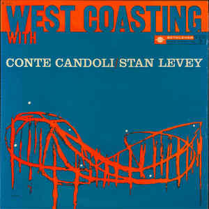 Conte Candoli's Quartet* / Stan Levey's Sextet* – West Coasting With Conte Candoli And Stan Levey