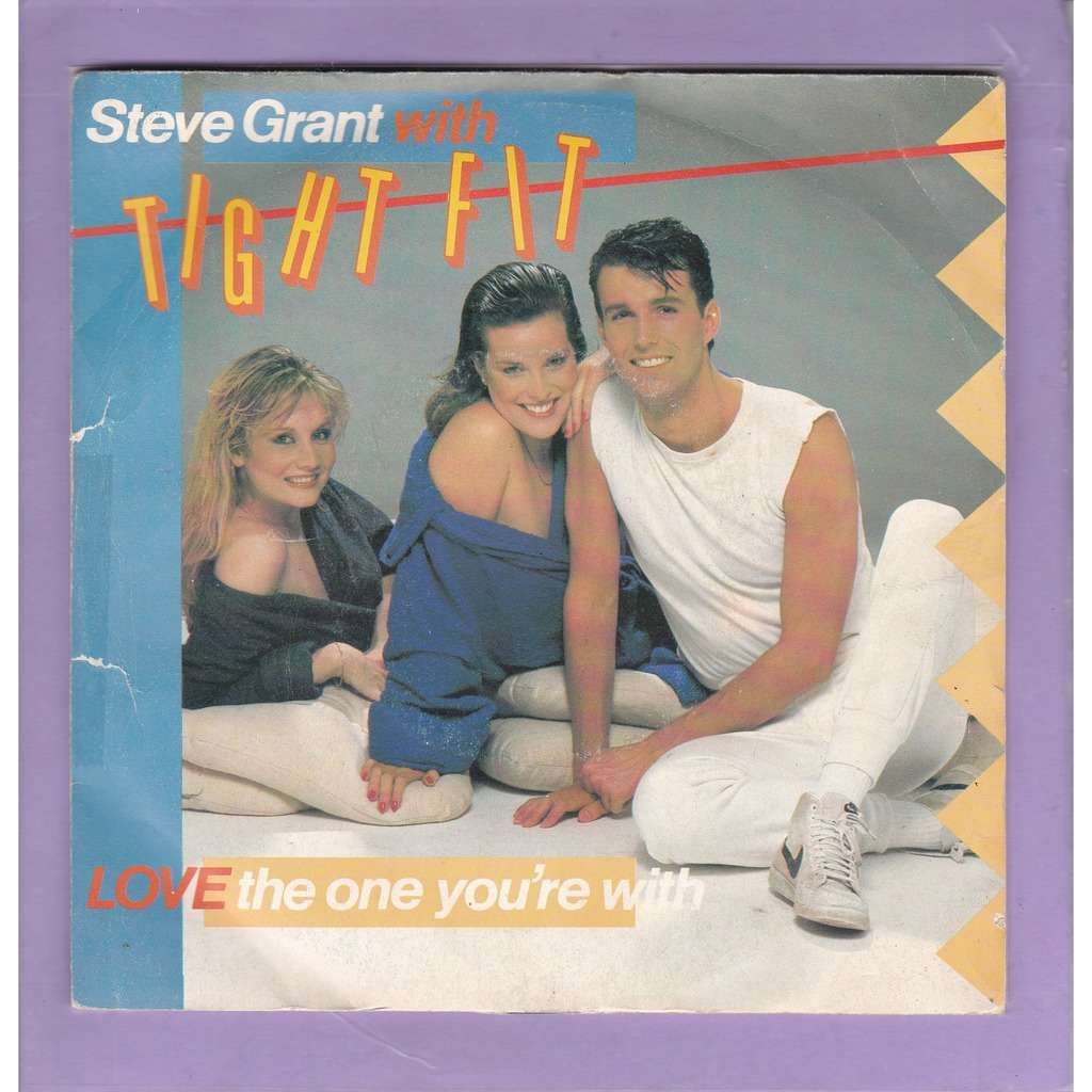 Steve Grant with Tight Fit Love The One You're With / High Wire