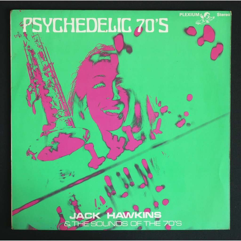 Jack Hawkins & The Sounds Of The 70's Psychedelic 70's