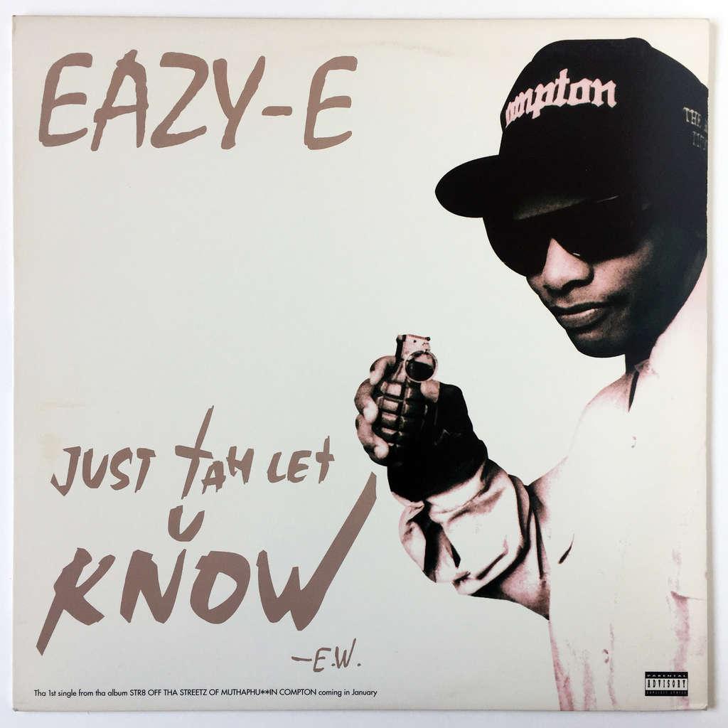 Eazy-E Just Tah Let U Know