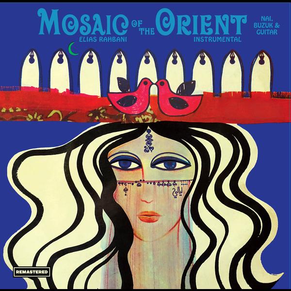 Elias Rahbani Mosaic of the Orient