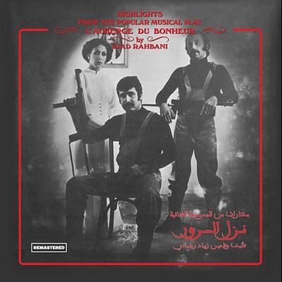 Ziad Rahbani L'Auberge du bonheur - Nazl El Sourour