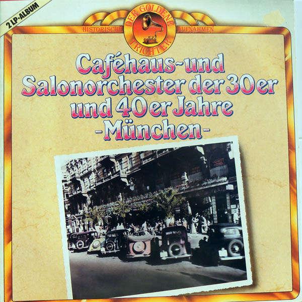 Peter Kreuder, Georges Boulanger, Will Glahé, etc. Caféhaus-und salonorchester der 30er und 40er jahre München