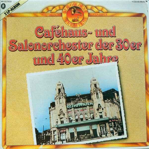 Robert Gaden, Georges Boulanger, Will Glahé, etc.. Caféhaus-und salonorchester der 30er und 40er jahre