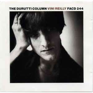 the durutti column vini reilly