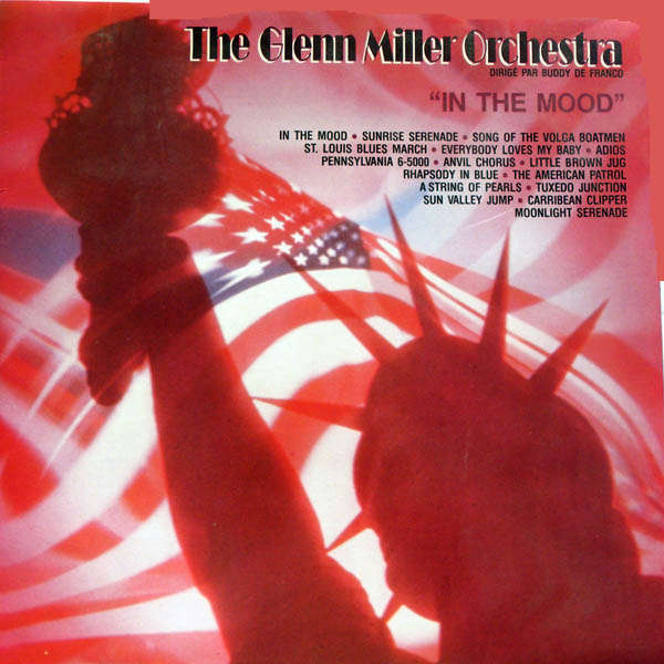 The Glenn Miller Orchestra In the mood