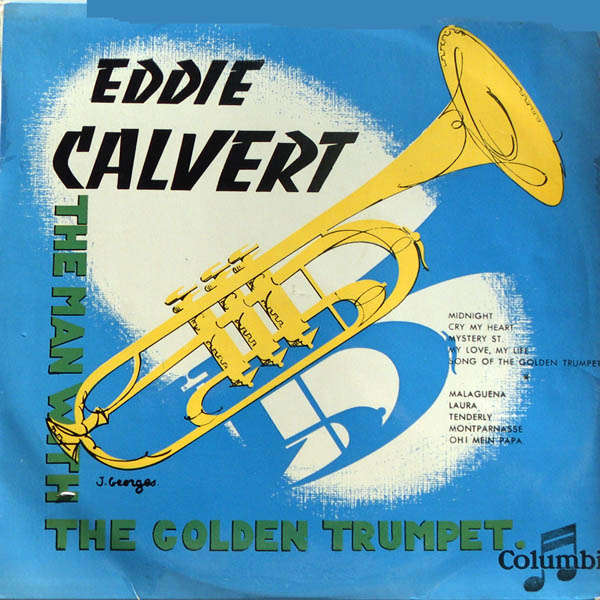 Eddie Calvert The man with the golden trumpet
