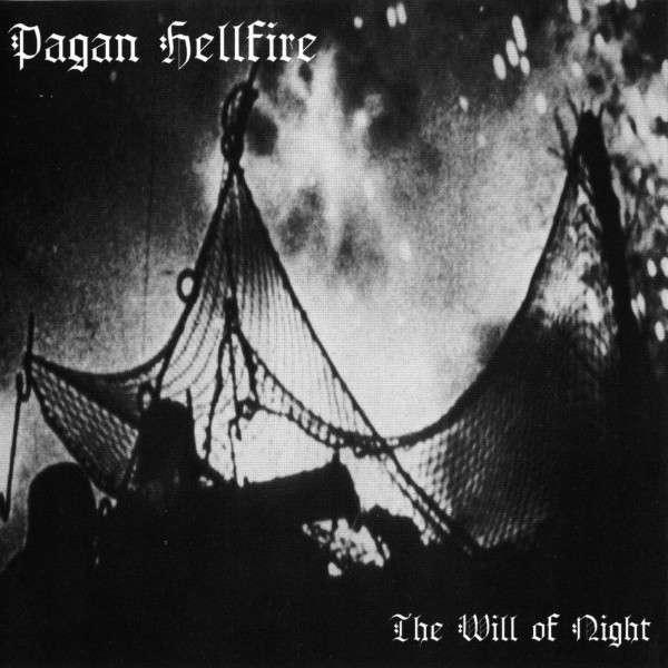 Pagan Hellfire The Will Of Night