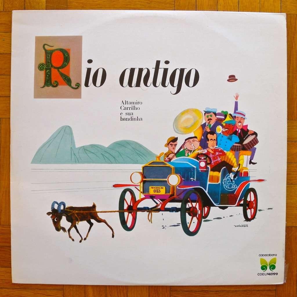 ALTAMIRO CARRILHO E SUA BANDINHA Rio Antigo (brazilian pressing)