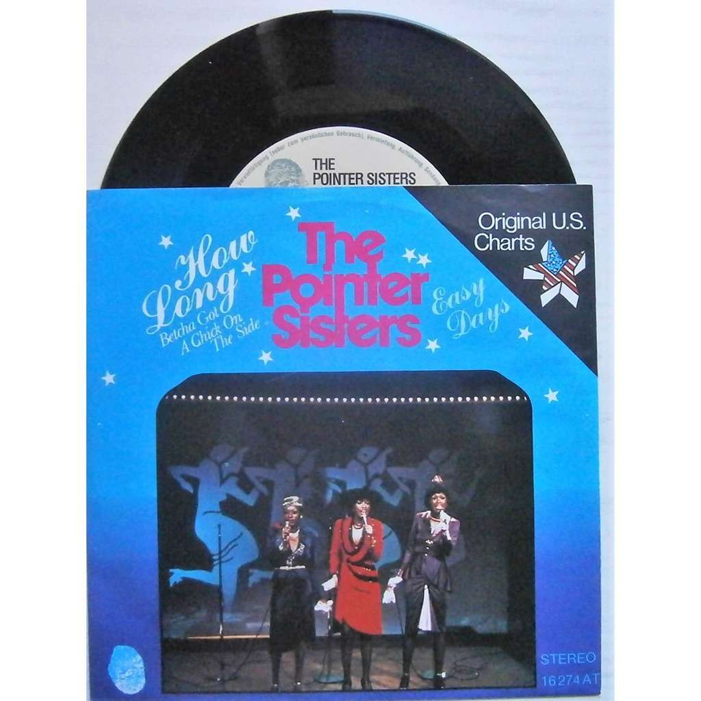 the pointer sisters how Long (betcha' Got A Chick On The Side) / Easy Days