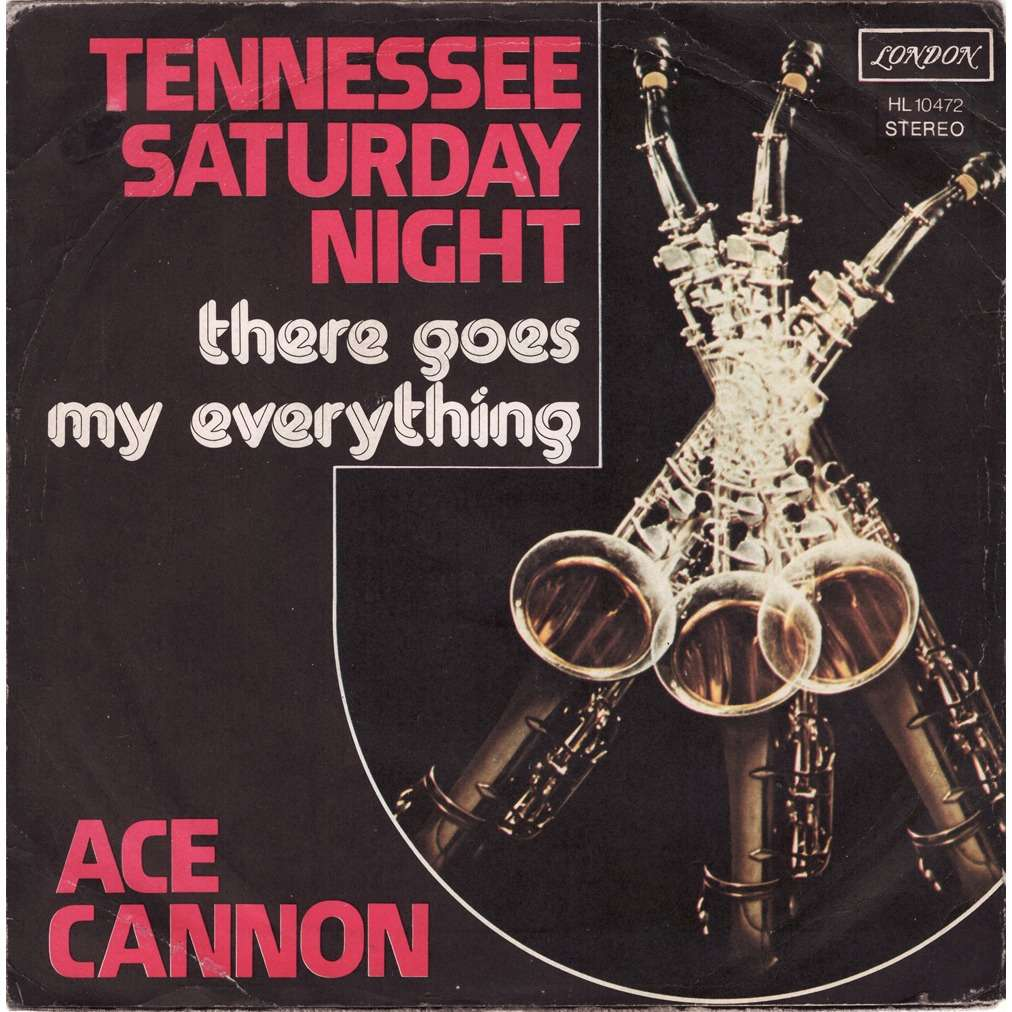 Ace Cannon There Goes My Everything