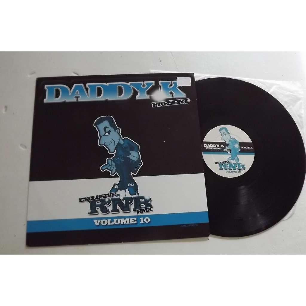 Daddy K* Exclusive R'N'B RMX Volume 10