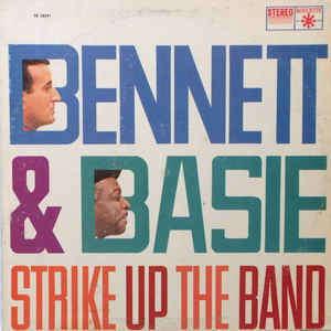 Bennett* & Basie* Strike Up The Band