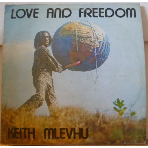 KEITH MLEVHU Love and freedom