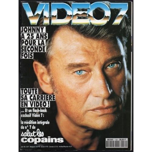 JOHNNY HALLYDAY VIDEO 7 N° 134 JUIN 1993 + SUPPLEMENT REEDITION ( FAC SIMILE ) SALUT LES COPAINS N° 7 FEVRIER 1963