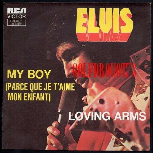 ELVIS PRESLEY . ( CLAUDE FRANCOIS ) MY BOY ( PARCE QUE JE T'AIME MON ENFANT ) - LOVING ARMS .. POCHETTE SEULE . SLEEVE ONLY . NO RECORD