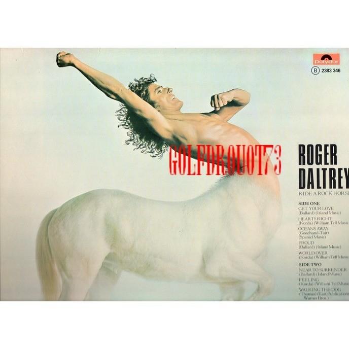 ROGER DALTREY . ( EX WHO ) RIDE A ROCK HORSE