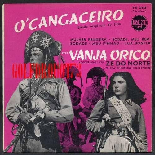 VANJA ORICO . ZE DO NORTE MULHER RENDEIRA - SODADE MEU BEM SODADE - MEU PINHAO - LUA BONITA .. BOF / OST ' O'CANGACEIRO '