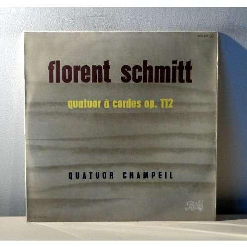 QUATUOR CHAMPEIL FLORENT SCHMITT Quatuor a cordes op.112