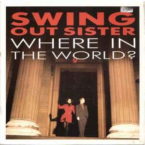 Swing out sister Where in the world