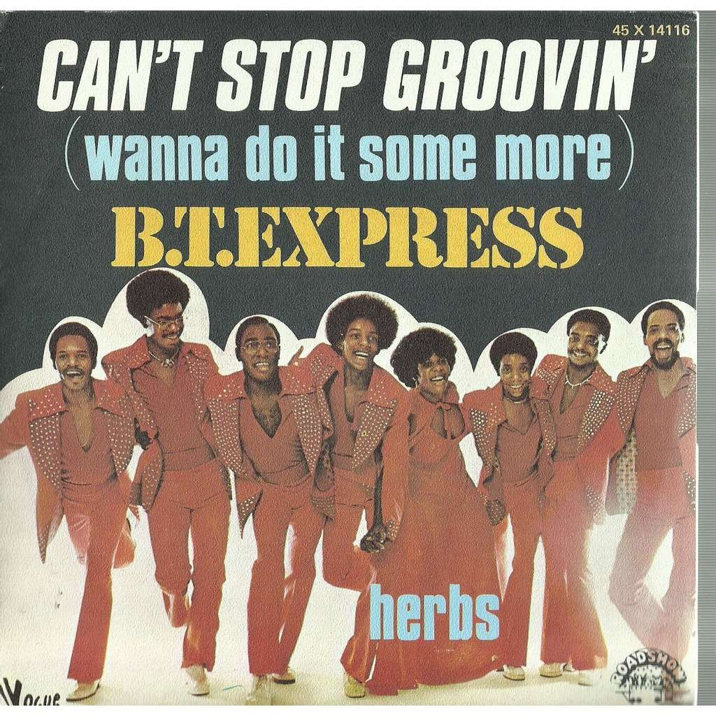 b.t. express can't stop groovin'