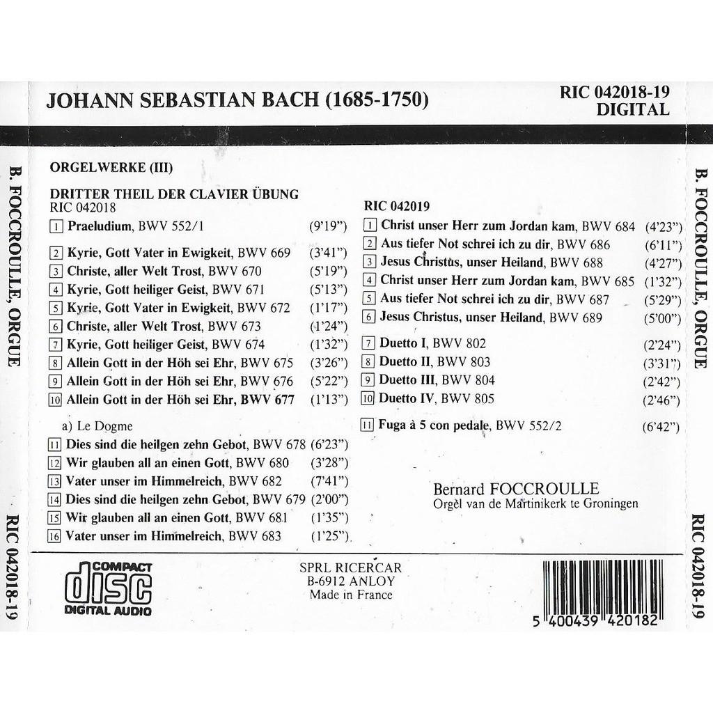 Bernard Foccroulle / Orgel Martinikerk GRONINGEN Johann Sebastian Bach : Orgelwerke (III) / Dritter Theil Der Clavierübung / Deutsche Orgel Messe
