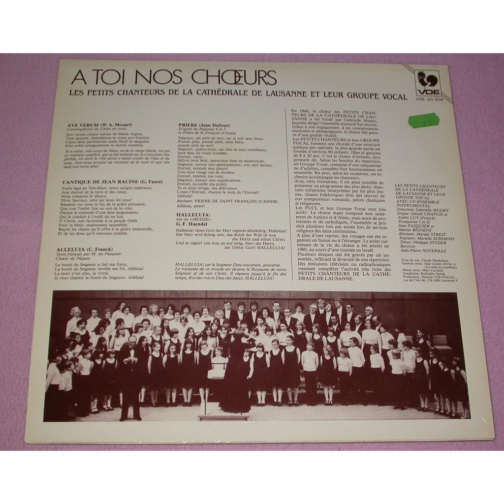 Les Petits Chanteurs De La Cathédrale De Lausanne Les Petits Chanteurs De La Cathédrale De Lausanne Et Leur Groupe Vocal – A Toi Nos Choeurs