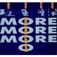Dogs More More More