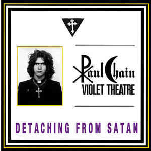 Paul Chain Violet Theatre Detaching From Satan Remastered edition
