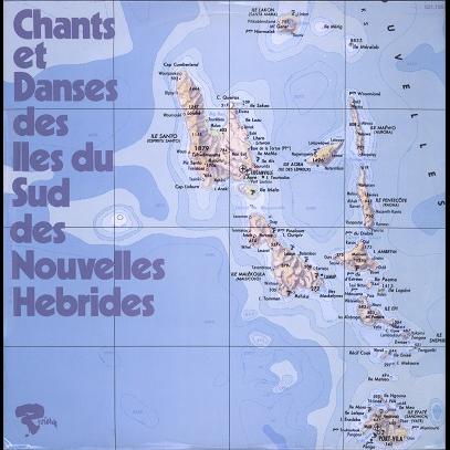 Nouvelles-Hébrides, Iles Du Sud Chants Et Danses