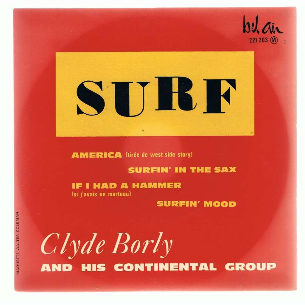 CLYDE BORLY AMERICA/SURFIN' IN THE SAX/IF I HAD A HAMMER/SURFIN' MOOD