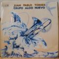 JUAN PABLO TORRES & GRUPO ALGO NUEVO - S/T - Malaguena - LP