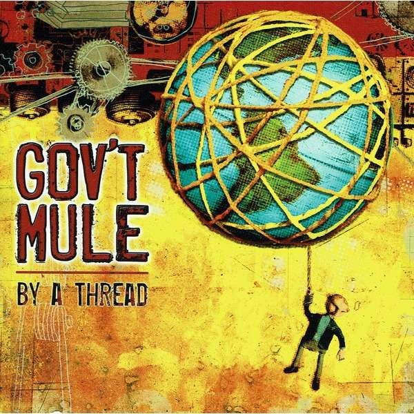GOV'T MULE - BY A THREAD (EURO PRESSING 1 CD)
