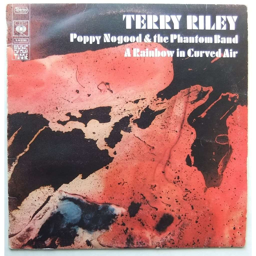 TERRY RILEY Poppy Nogood & the Phantom Band / A Rainbow in Curved Air