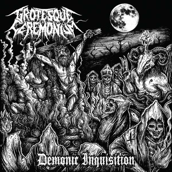 GROTESQUE CEREMONIUM Demonic Inquisition