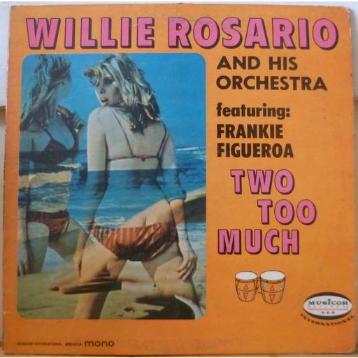 WILLIE ROSARIO Two too much
