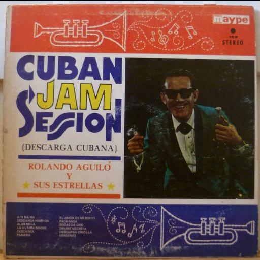 ROLANDO AGUILO Y SUS ESTRELLAS Cuban jam session ( descarga cubana )